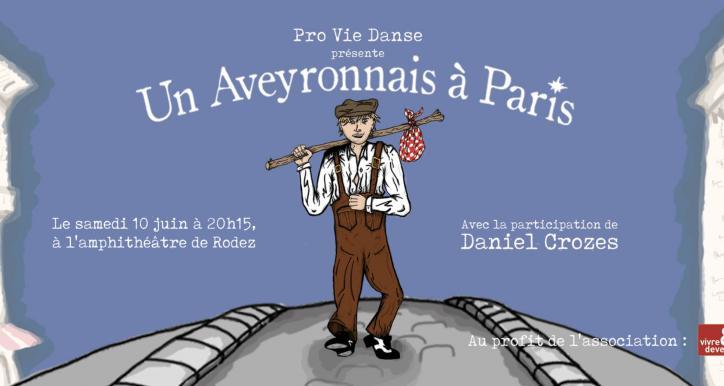 COMEDIE MUSICALE  UN AVEYRONNAIS A PARIS